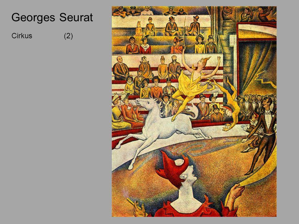 Georges Seurat Cirkus (2) Cirkus (1890 – 1891) [2]